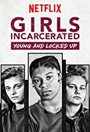 Girls Incarcerated: Young and Locked Up Poster