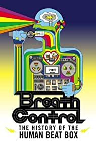 Breath Control: The History of the Human Beat Box (2002)