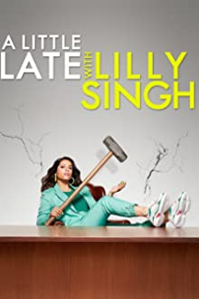 A Little Late with Lilly Singh (2019– )