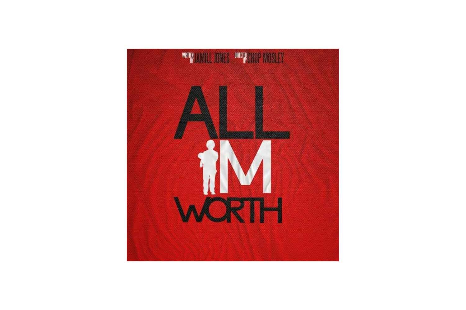 All I'm Worth (2018)