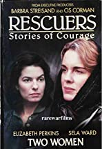 Rescuers: Stories of Courage: Two Women