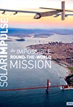 Solar Impulse, the Impossible Round the World Mission