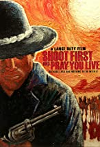 Primary image for Shoot First and Pray You Live (Because Luck Has Nothing to Do with It)