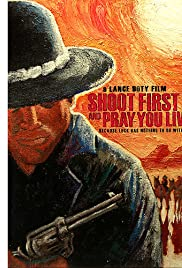 Shoot First and Pray You Live (Because Luck Has Nothing to Do with It) (2010) filme kostenlos