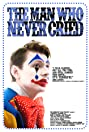 The Man Who Never Cried (2011) Poster