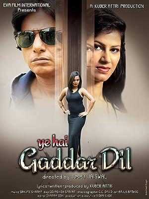 Ye Hai Gaddar Dil movie, song and  lyrics
