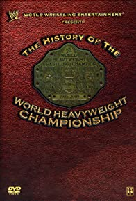 Primary photo for WWE: History of the World Heavyweight Championship