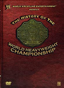 WWE: History of the World Heavyweight Championship movie download hd