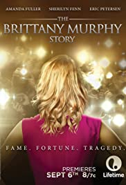 The Brittany Murphy Story (2014) Poster - Movie Forum, Cast, Reviews