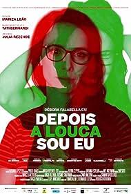 Débora Falabella in Depois a Louca Sou Eu (2019)