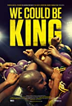 We Could Be King