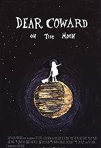 Dear Coward on the Moon