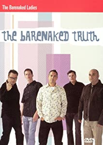 Best site for downloading new movies The Bare Naked Truth: The Life and Times of Barenaked Ladies [1280x800]