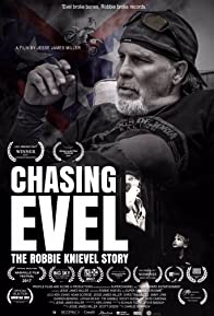 Primary photo for Chasing Evel: The Robbie Knievel Story