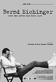 Bernd Eichinger - Wenn das Leben zum Kino wird Poster