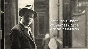 James Joyce: A Shout in the Street