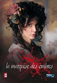 La marquise des ombres (TV Movie 2010) - IMDb