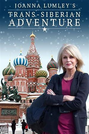 Where to stream Joanna Lumley's Trans-Siberian Adventure