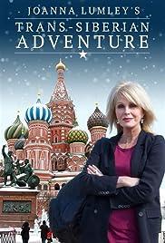 Joanna Lumley's Trans-Siberian Adventure Poster