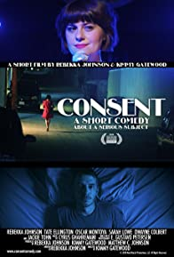 Primary photo for Consent, a Short Comedy About a Serious Subject