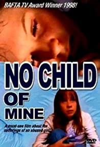 Primary photo for No Child of Mine