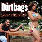Dirtbags: Evil Never Felt So Good (2009)