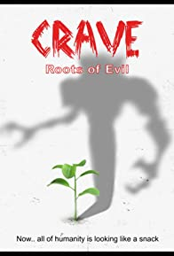 Primary photo for Crave: Roots of Evil