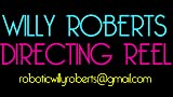 Willy Roberts - Directing Reel