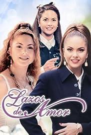 Lazos de amor Poster - TV Show Forum, Cast, Reviews