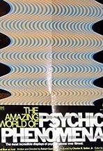 The Amazing World of Psychic Phenomena