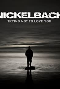 Primary photo for Nickelback: Trying Not to Love You
