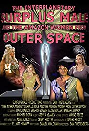 The Interplanetary Surplus Male and Amazon Women of Outer Space (2003) Poster - Movie Forum, Cast, Reviews