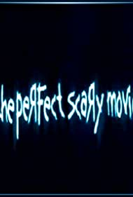 The Perfect Scary Movie (2005)