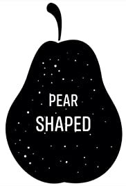 Pear Shaped: Where Things Go Wrong Poster