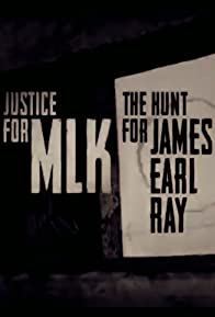 Primary photo for Justice for MLK: The Hunt for James Earl Ray