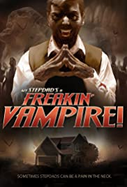 My Step-Dad's a Freakin' Vampire Poster