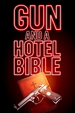 Where to stream Gun and a Hotel Bible