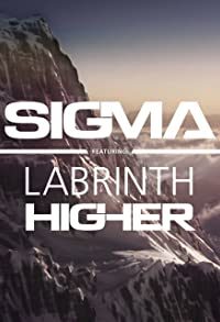 Primary photo for Sigma Feat. Labrinth: Higher