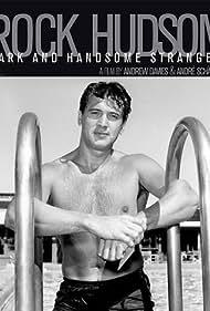 Rock Hudson: Dark and Handsome Stranger (2010)