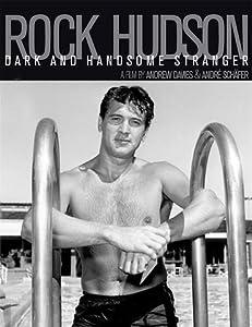 Rock Hudson: Dark and Handsome Stranger by