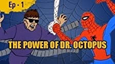 The Power of Dr. Octopus/Sub-Zero for Spidey