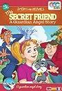 My Secret Friend: A Guardian Angel Story