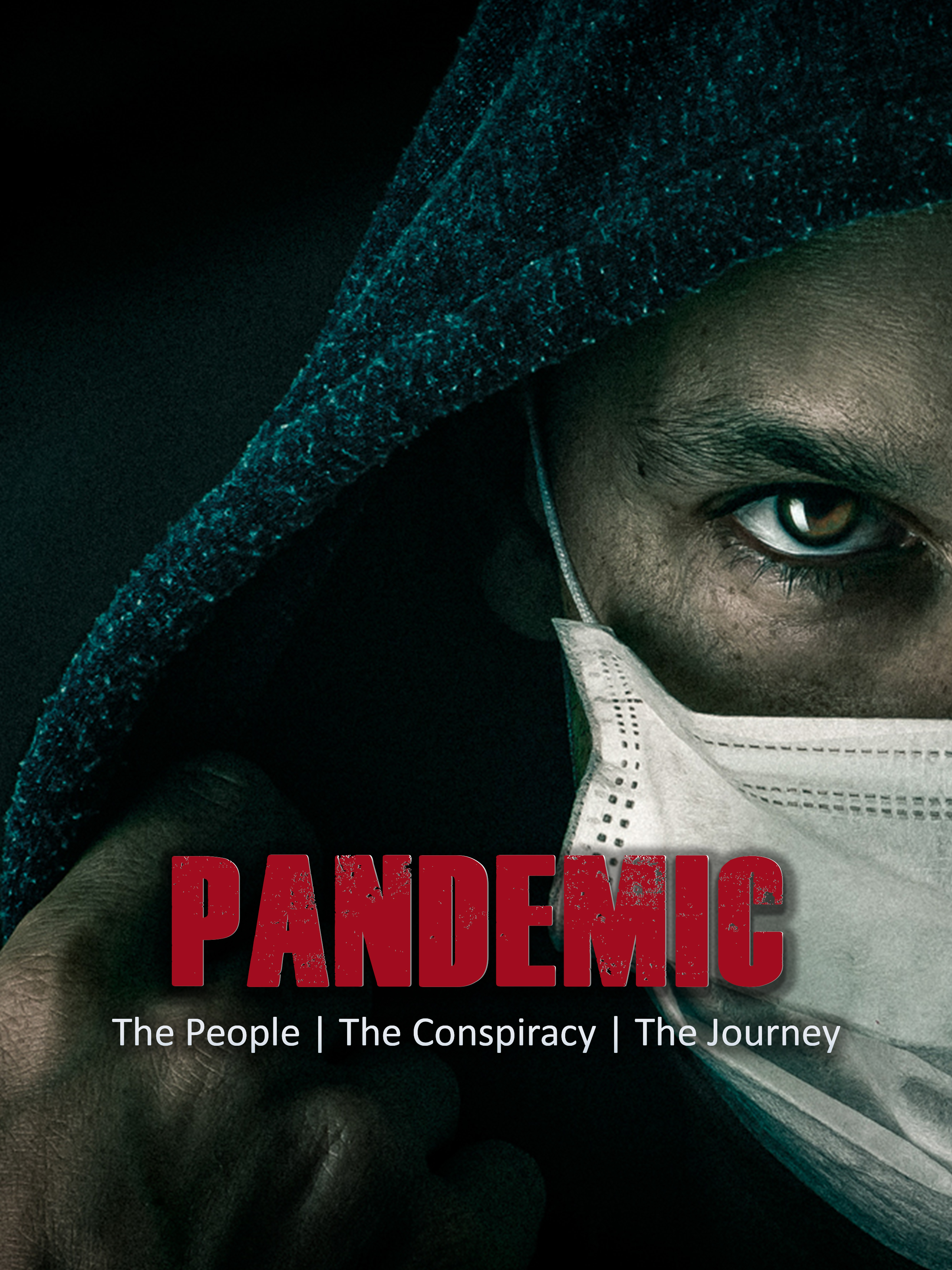 Watch Pandemic: the people, the conspiracy, the journey free soap2day