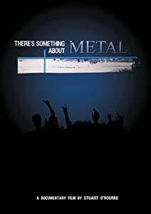 New downloaded movies There's Something About Metal by [hdrip]