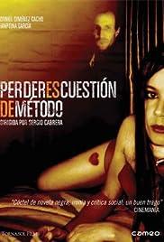 Perder es cuestión de método(2004) Poster - Movie Forum, Cast, Reviews