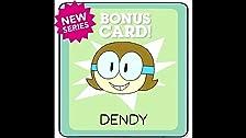 I Am Dendy