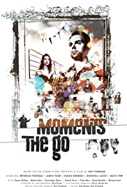 Moments the Go Poster