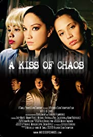 A Kiss of Chaos(2009) Poster - Movie Forum, Cast, Reviews