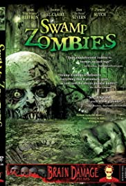 Swamp Zombies!!! (2005) Poster - Movie Forum, Cast, Reviews