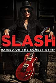 Slash: Raised on the Sunset Strip Poster